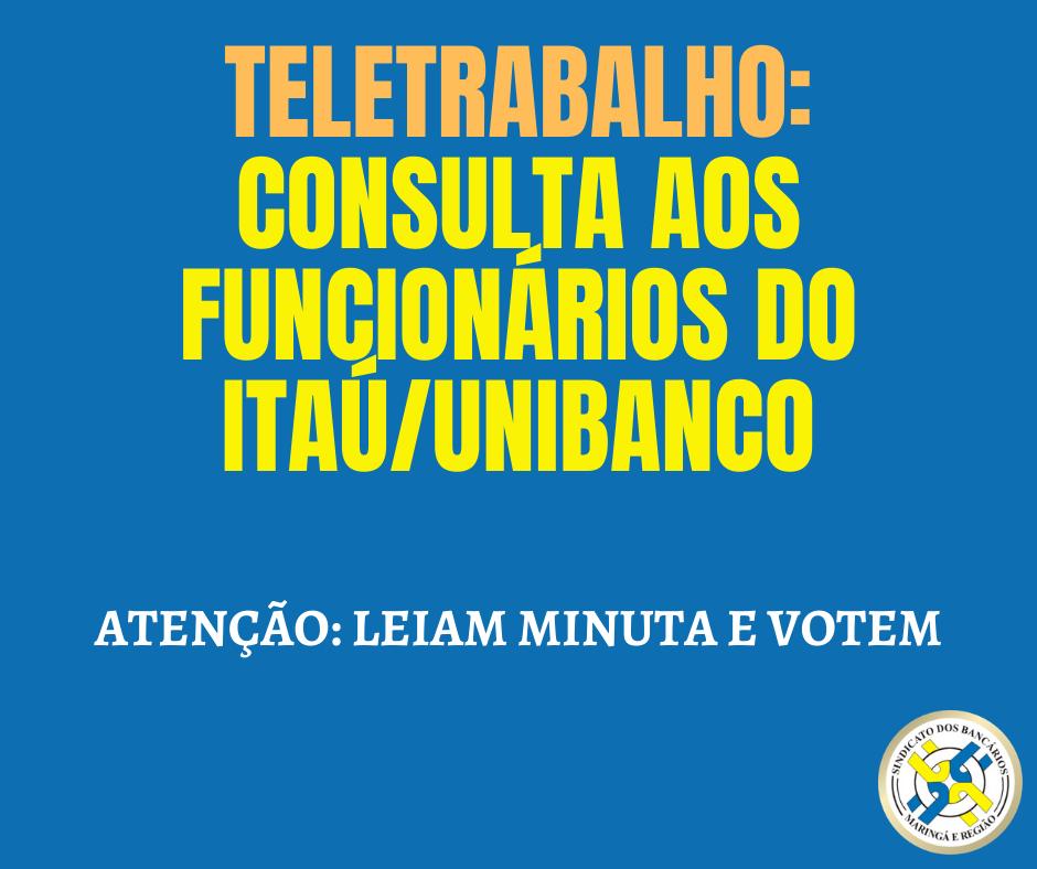 TELETRABALHO: CONSULTA AOS FUNCIONÁRIOS DO ITAÚ/UNIBANCO